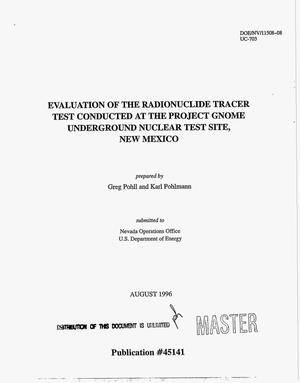 Primary view of object titled 'Evaluation of the radionuclide tracer test conducted at the project Gnome Underground Nuclear Test Site, New Mexico'.