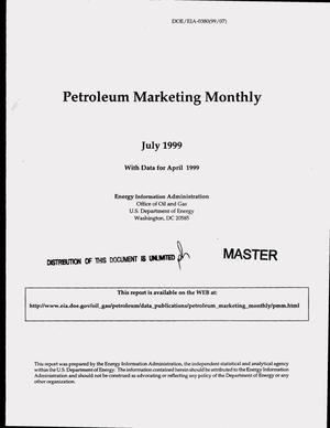 Primary view of object titled 'Petroleum marketing monthly, July 1999, with data for April 1999'.