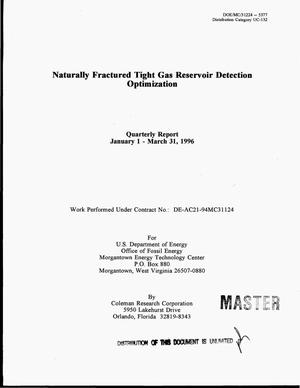 Primary view of object titled 'Naturally fractured tight gas reservoir detection optimization. Quarterly report, January 1 - March 31, 1996'.