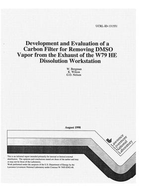 Primary view of object titled 'Development and evaluation of a carbon filter for removing DMSO vapor from the exhaust of the W79 HE dissolution workstation'.