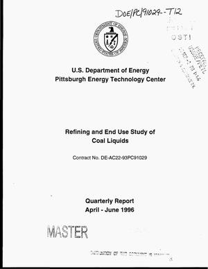 Primary view of object titled 'Refining and end use study of coal liquids. Quarterly report, April--June 1996'.