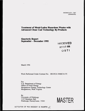 Primary view of object titled 'Treatment of metal-laden hazardous wastes with advanced clean coal technology by-products. Quarterly report, September 1995--December 1995'.