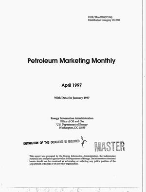 Primary view of object titled 'Petroleum marketing monthly, April 1997 with data for January 1997'.