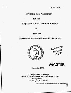 Primary view of object titled 'Environmental assessment for the Explosive Waste Treatment Facility at Site 300, Lawrence Livermore National Laboratory'.
