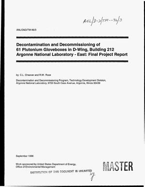Primary view of object titled 'Decontamination and decommissioning of 61 plutonium gloveboxes in D-Wing, Building 212 Argonne National Laboratory-East: Final project report'.