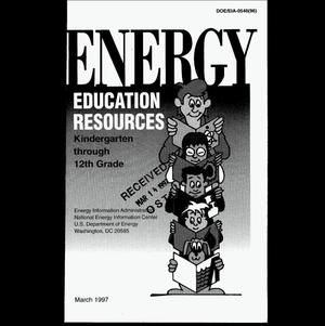 Primary view of object titled 'Energy education resources - kindergarten through 12th grade'.