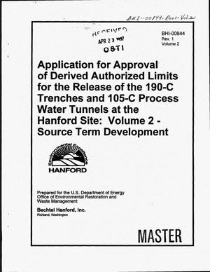 Primary view of object titled 'Application for approval of derived authorized limits for the release of the 190-C trenches and 105-C process water tunnels at the Hanford Site: Volume 2 - source term development'.