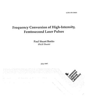 Primary view of object titled 'Frequency conversion of high-intensity, femtosecond laser pulses'.
