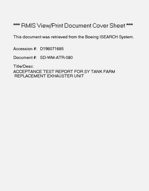 Primary view of object titled 'Acceptance test report for SY tank farm replacement exhauster unit'.