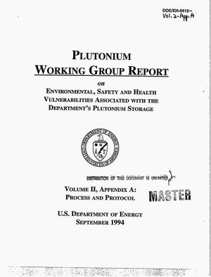 Primary view of object titled 'Plutonium working group report on environmental, safety and health vulnerabilities associated with the Department`s plutonium storage. Volume 2, Appendix A: Process and protocol'.