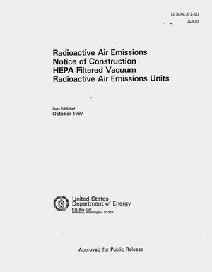 Primary view of object titled 'Radioactive air emissions notice of construction for HEPA filtered vacuum radioactive air emission units'.