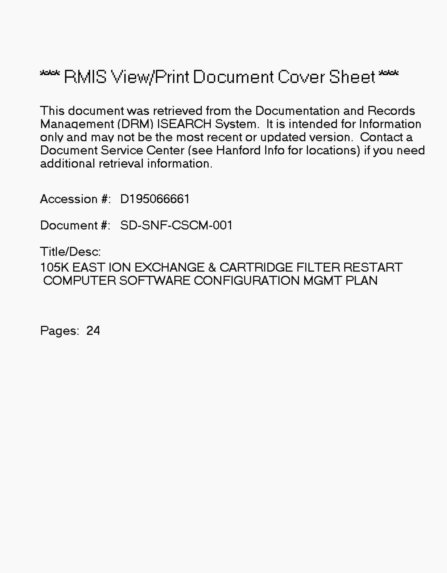 105 K east ion exchange and cartridge filter restart computer software configuration management plan                                                                                                      [Sequence #]: 1 of 24