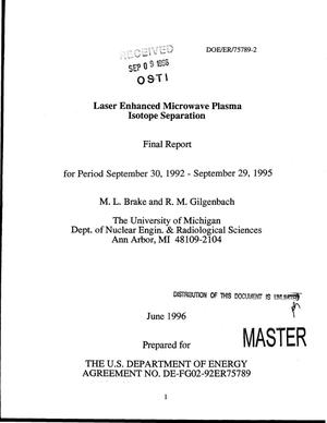 Primary view of object titled 'Laser enhanced microwave plasma isotope separation. Final report, September 30, 1992--September 29, 1995'.
