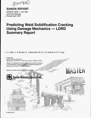 Primary view of object titled 'Predicting weld solidification cracking using damage mechanics -- LDRD summary report'.