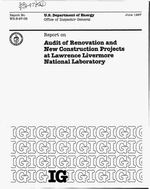 Primary view of object titled 'Office of Inspector General report on audit of renovation and new construction projects at Lawrence Livermore National Laboratory'.