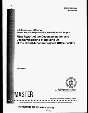 Primary view of object titled 'Final report of the decontamination and decommissioning of Building 39 at the Grand Junction Projects Office Facility'.