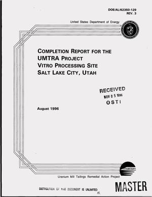 Primary view of object titled 'Completion report for the UMTRA project Vitro processing site, Salt Lake City, Utah'.