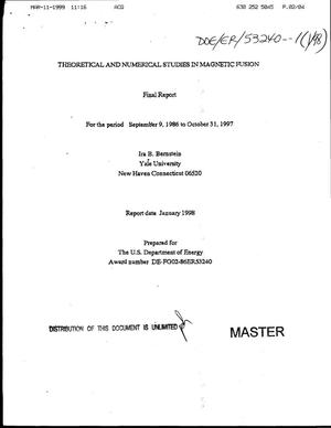 Primary view of object titled 'Theoretical and numerical studies in magnetic fusion. Final report, September 9, 1986--October 31, 1997'.