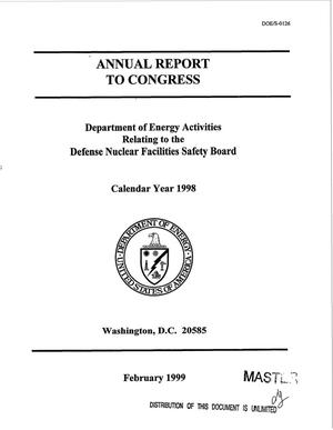 Primary view of object titled 'Annual report to Congress: Department of Energy activities relating to the Defense Nuclear Facilities Safety Board, calendar year 1998'.