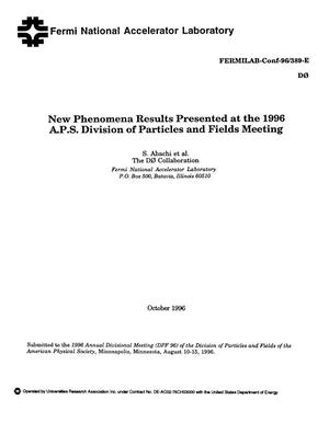 Primary view of object titled 'New phenomena results presented at the 1996 A.P.S. Division of Particles and Fields meeting'.