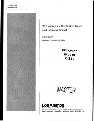 Primary view of object titled '94-1 Research and development project lead laboratory support. Status report, January 1--March 31, 1996'.