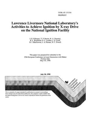 Primary view of object titled 'Lawrence Livermore National Laboratory's activities to achieve ignition by x-ray drive on the National Ignition Facility'.