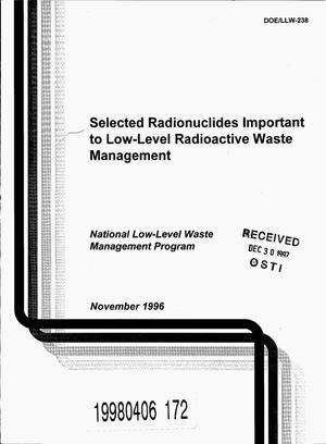 Primary view of object titled 'Selected radionuclides important to low-level radioactive waste management'.