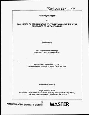 Primary view of object titled 'Evaluation of permanent die coatings to improve the wear resistance of die casting dies. Final project report, January 1, 1995--April 30, 1997'.