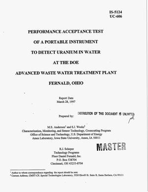 Primary view of object titled 'Performance acceptance test of a portable instrument to detect uranium in water at the DOE Advanced Waste Water Treatment Plant, Fernald, Ohio'.