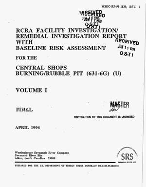 Primary view of object titled 'RCRA Facility Investigation/Remedial Investigation Report with Baseline Risk Assessment for the Central Shops Burning/Rubble Pit (631-6G), Volume 1 Final'.
