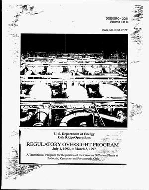 Primary view of object titled 'Regulatory Oversight Program, July 1, 1993--March 3, 1997. Volume 1'.