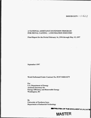 Primary view of object titled 'A National Assistance Extension Program for Metal Casting: a foundation industry. Final report for the period February 16, 1994 through May 15, 1997'.