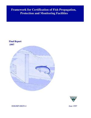 Primary view of object titled 'Framework for Certification of Fish Propagation, Protection and Monitoring Facilities. Final Report.'.
