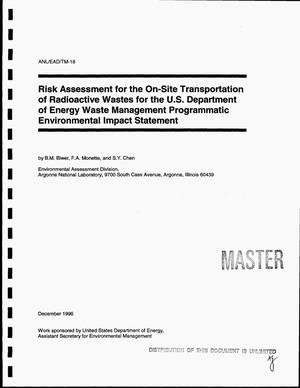 Primary view of object titled 'Risk assessment for the on-site transportation of radioactive wastes for the U.S. Department of Energy Waste Management Programmatic Environmental Impact Statement'.