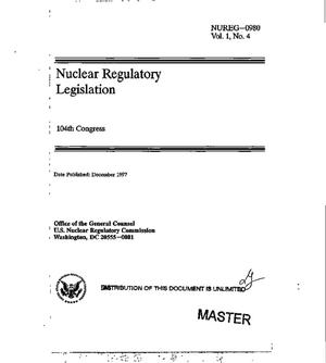 Primary view of object titled 'Nuclear regulatory legislation, 104th Congress, Volume 1, No. 4'.