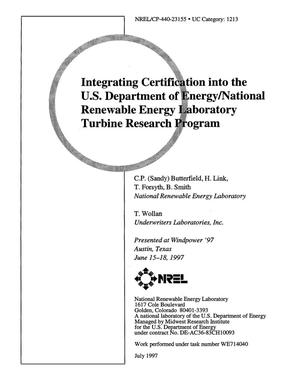 Primary view of object titled 'Integrating certification into the US Department of Energy/National Renewable Energy Laboratory Turbine Research Program'.
