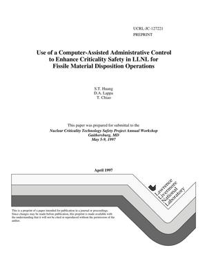 Primary view of object titled 'Use of a computer-assisted administrative control to enhance criticality safety in LLNL for fissile material disposition operations'.