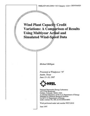 Primary view of object titled 'Wind Plant Capacity Credit Variations: A Comparison of Results Using Multiyear Actual and Simulated Wind-Speed Data'.