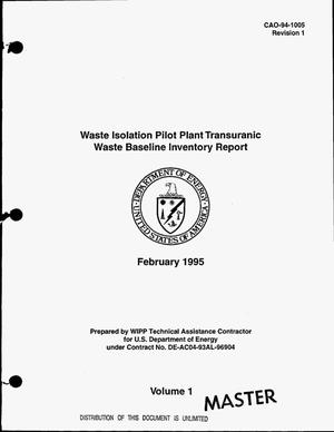 Primary view of object titled 'Waste Isolation Pilot Plant Transuranic Waste Baseline inventory report. Volume 1. Revision 1'.
