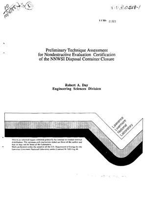 Primary view of object titled 'Preliminary technique assessment for nondestructive evaluation certification of the NNWSI [Nevada Nuclear Waste Storage Investigations] disposal container closure'.