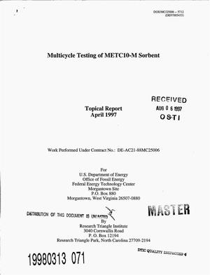 Primary view of object titled 'Multicycle Testing of METC10-M Sorbent: Topical report, April 1997'.