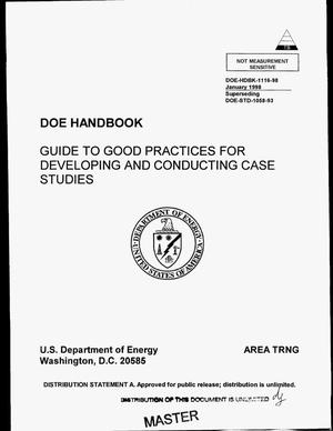 Primary view of object titled 'Guide to good practices for developing and conducting case studies: DOE handbook'.