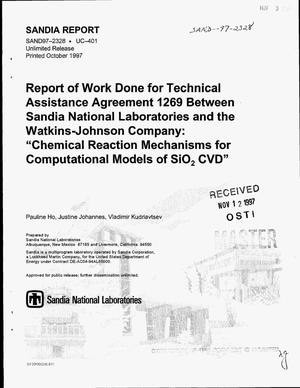 Primary view of object titled 'Report of work done for technical assistance agreement 1269 between Sandia National Laboratories and the Watkins-Johnson Company: Chemical reaction mechanisms for computational models of SiO{sub 2} CVD'.