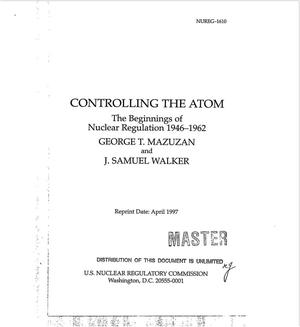 Primary view of object titled 'Controlling the atom. The beginnings of nuclear regulation 1946--1962'.
