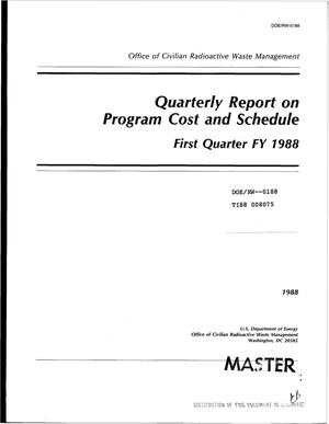 Primary view of object titled 'Office of Civilian Radioactive Waste Management quarterly report on program cost and schedule, first quarter FY 1988'.