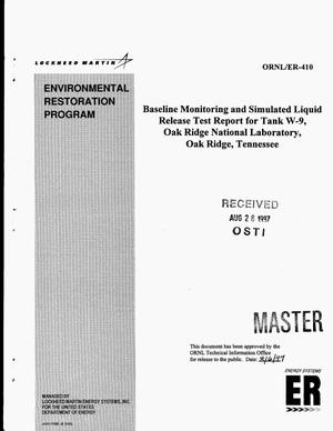Primary view of object titled 'Baseline monitoring and simulated liquid release test report for Tank W-9, Oak Ridge National Laboratory, Oak Ridge, Tennessee'.