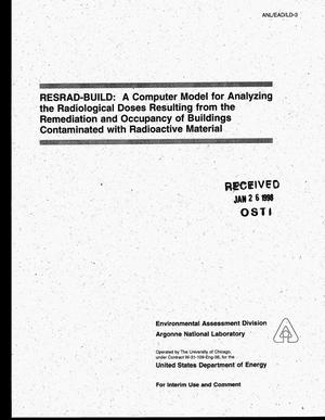 Primary view of object titled 'RESRAD-BUILD: A computer model for analyzing the radiological doses resulting from the remediation and occupancy of buildings contaminated with radioactive material'.