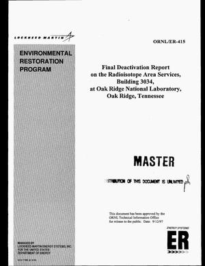 Primary view of Final deactivation report on the radioisotope area services, Building 3034, at Oak Ridge National Laboratory, Oak Ridge, Tennessee