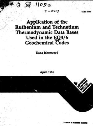 Primary view of object titled 'Application of the ruthenium and technetium thermodynamic data bases used in the EQ3/6 geochemical codes'.
