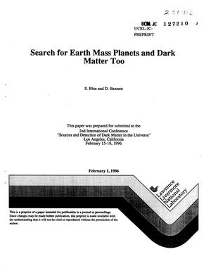 Primary view of object titled 'Search for earth mass planets and dark matter too'.